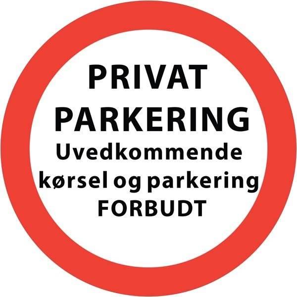PRIVAT PARKERING Udvedkommende kørsel og parkering FORBUDT. Skilt