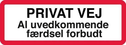 Privat vej al uvedkommende færdsel forbudt. Skilt