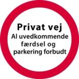 Privat vej al uvedkommende færdsel og parkering forbudt Skilt