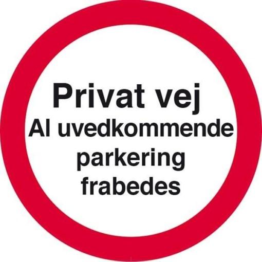 Privat vej Al uvedkommende parkering frabedes. Skilt