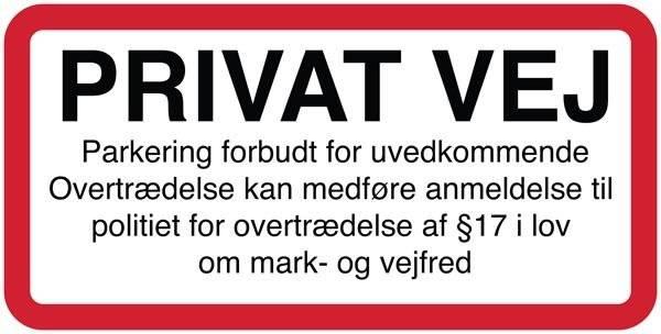 Privat vej Parkering forbudt for uvedkommende Overtrædelse kan medføre anmeldelse til politi for overtrædelse af §17 i lov om mark- og vejfred skilt