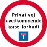 Privat vej uvedkommende kørsel forbudt Blindvej skilt