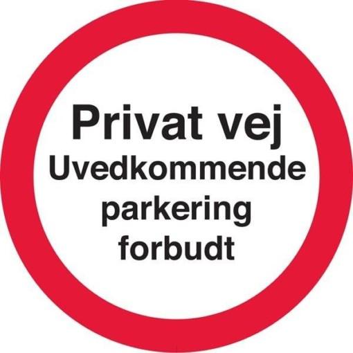 Privat vej uvedkommende parkering forbudt. Skilt