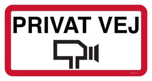 Privat vej Videoovervågning. Oplysningsskilt