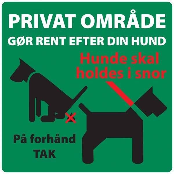 PrivatOmråde gør rent efter din hund hund skal holdes i snor Skilt
