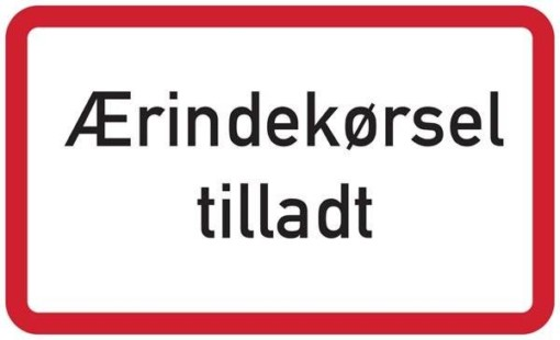 Ærindekørsel tilladt. Trafikskilt