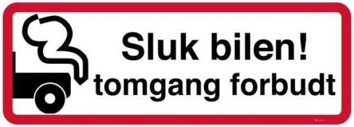 Sluk bilen tomgang forbudt Skilt
