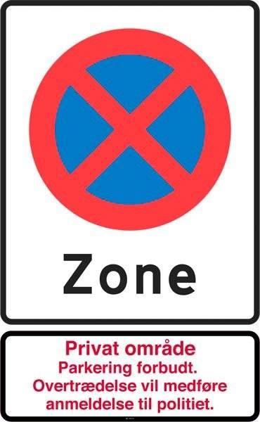 Stopforbuds Zone privat område parkering forbudt overtrædelse vil medføre anmeldelse til politiet Skilt