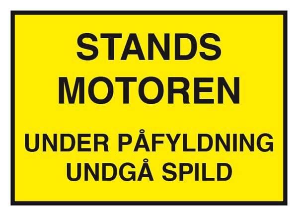Stands motoren under påfyldning undgå spild. Forbudsskilt