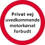 Privat vej uvedkommende motorkørsel forbudt Skilt