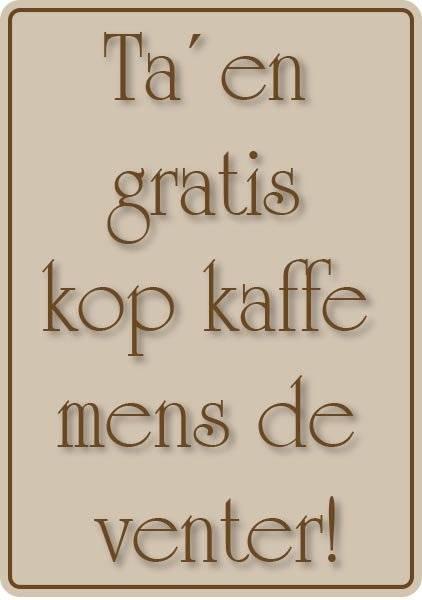 Ta´en gratis kop kaffe mens de venter skilt
