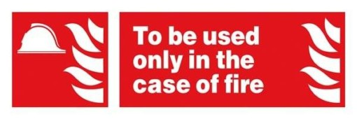 To Be Used Only In Case Of Fire: Brandskilt