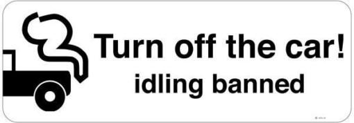 Turn Off the car idling banned. skilt
