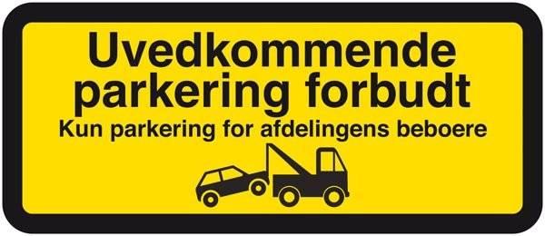 Uvedkommende parkering forbudt Kun parkering for afdelingens beboere. Parkeringsskilt