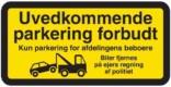 Uvedkommende parkering forbudt Kun parkering for afdelingens beboere. Biler fjernes på ejers regning af politiet. P skilt