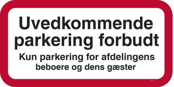 Uvedkommende parkering forbudt. Kun parkering for afdelingens beboer og dens gæster. Forbudsskilt
