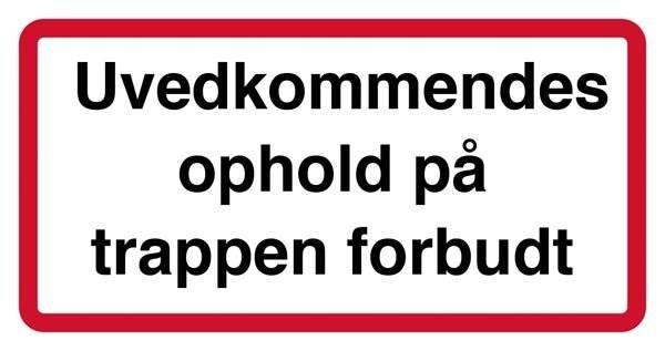 Uvedkommendes ophold på trappen forbudt. Forbudsskilt