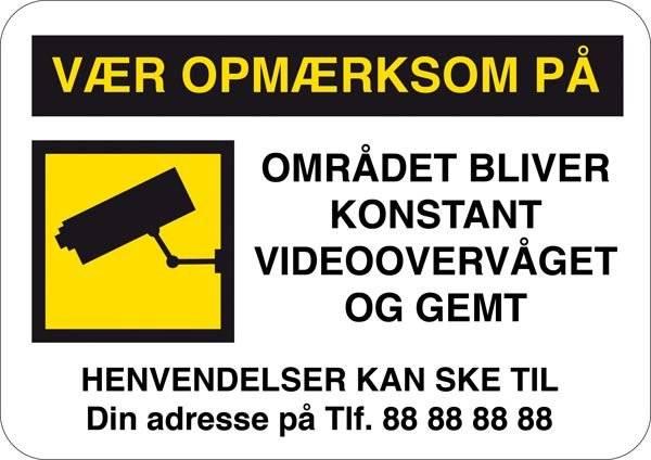 Vær opmærksom på området bliver konstant videoovervåget og gemt. Skilt