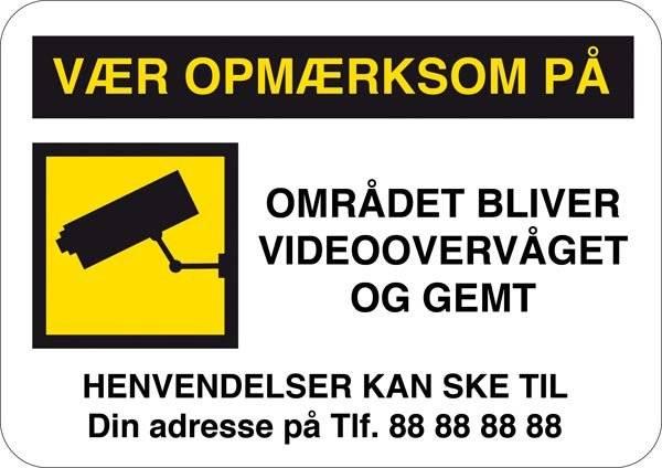 Vær opmærksom på området bliver videoovervåget og gemt.Skilt