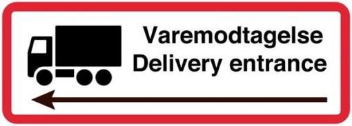 Varemodtagelse Delivery entrance  til venstre. Varemodtagelseskilt