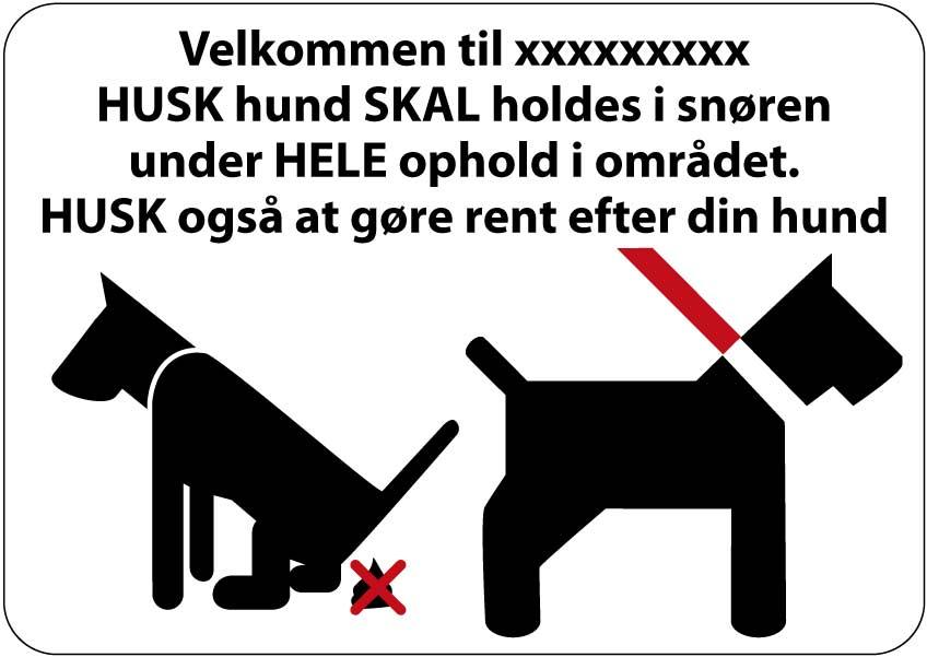 Velkommen til XXX. HUSK hund SKAL holdes i snøren under HELE ophold i området. HUSK også at gøre rent efter din hund. Hunde skilt