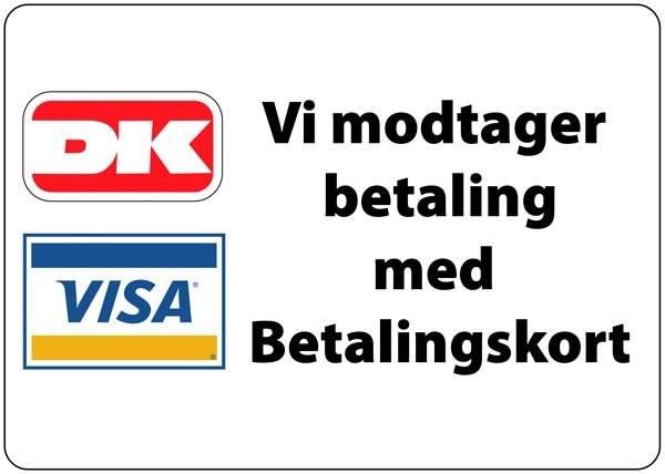 Vi modtager betaling med Betalingskort DK+visa. skilt