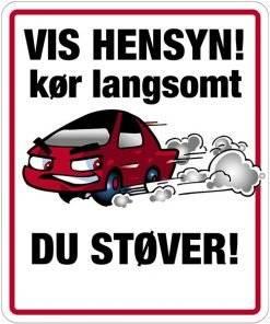Vis hensyn kør langsomt Du støver. skilt