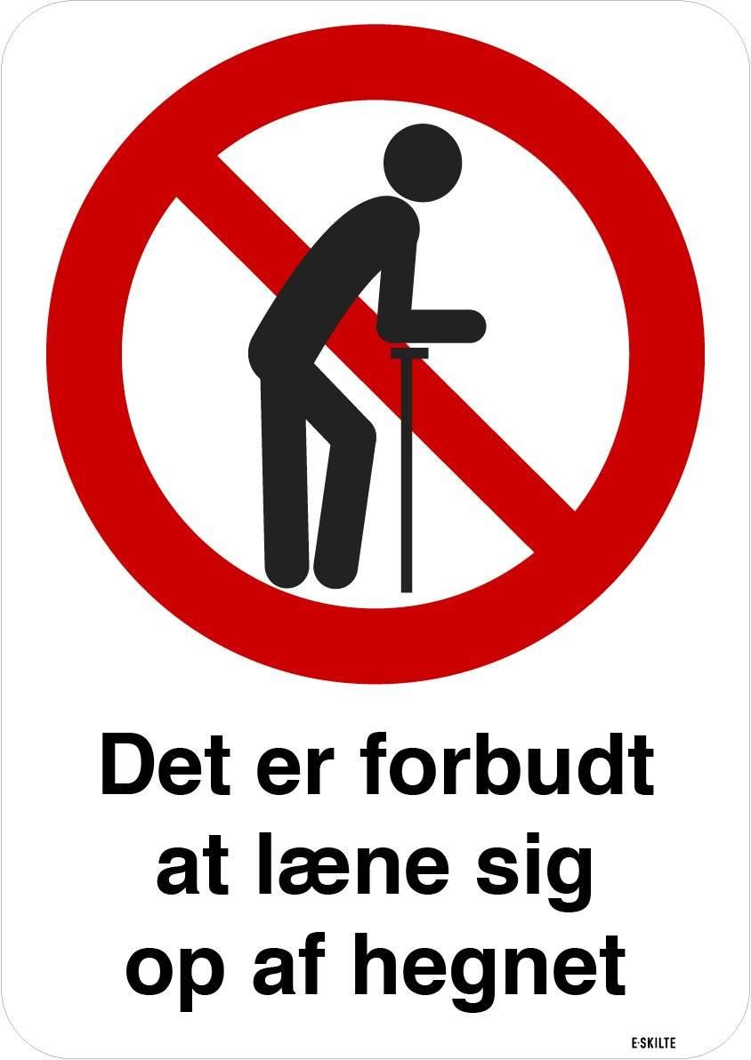 Det er forbudt at læne sig op af hegnet. Forbudsskilt
