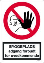 Byggeplads adgang forbudt for uvedkommende. Byggepladsskilt