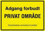 Adgang forbudt. PRIVAT OMRÅDE. Overtrædelse anmeldes til politiet. Forbudt skilt