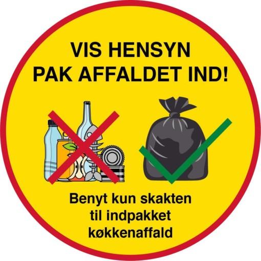 Vis hensyn pak affaldet ind. Affaldsskilt