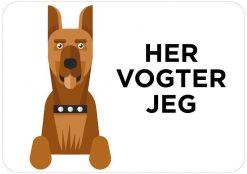 Her Vogter Jeg Hundeskilt Modern Retro