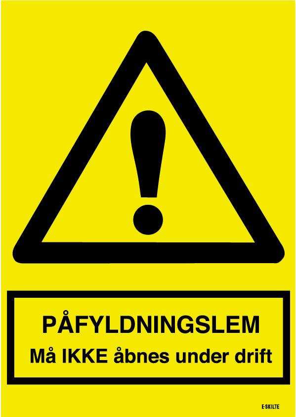 Advarselsskilt - Påfyldningslem Må IKKE åbnes under drift