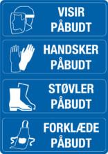 Påbudsskilt - Værnemidler - Visir påbudt Handsker påbudt Støvler påbudt Forklæde påbudt