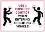 Use 3 points of contact when entering or exiting vehicle - Brug kontaktpunkter skilt
