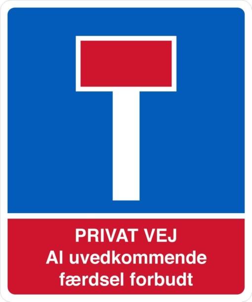 Blind vej skilt - Privat vej Al uvedkommende færdsel forbudt