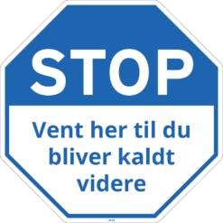 Stop, vent her til du bliver kaldt videre skilt