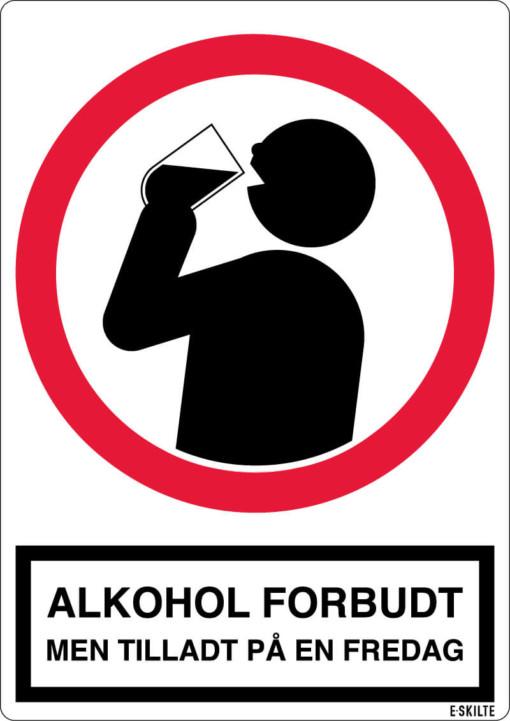 Alkohol forbudt Men tilladt på en fredag skilt