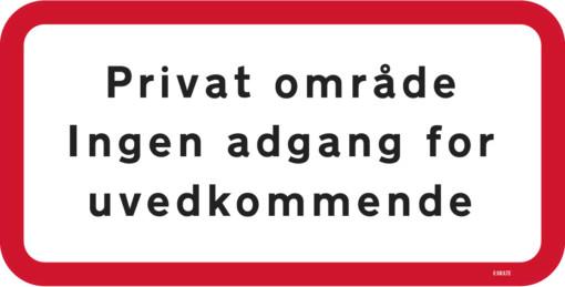 Privat område Ingen adgang for uvedkommende skilt