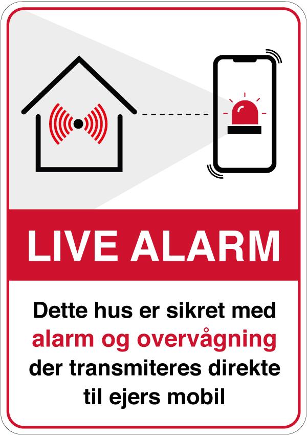 Live Alarm Dette hus er sikret med alarm og overvågning der transmitteres direkte til ejers mobil skilt