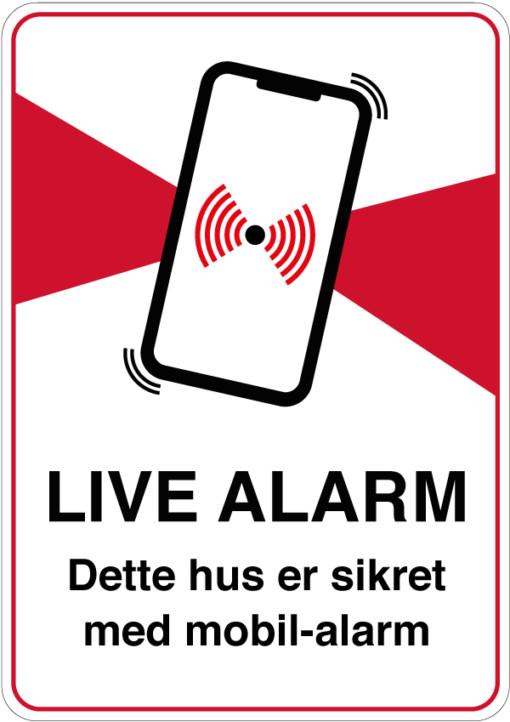 Live alarm Dette hus er sikret med mobil-alarm skilt