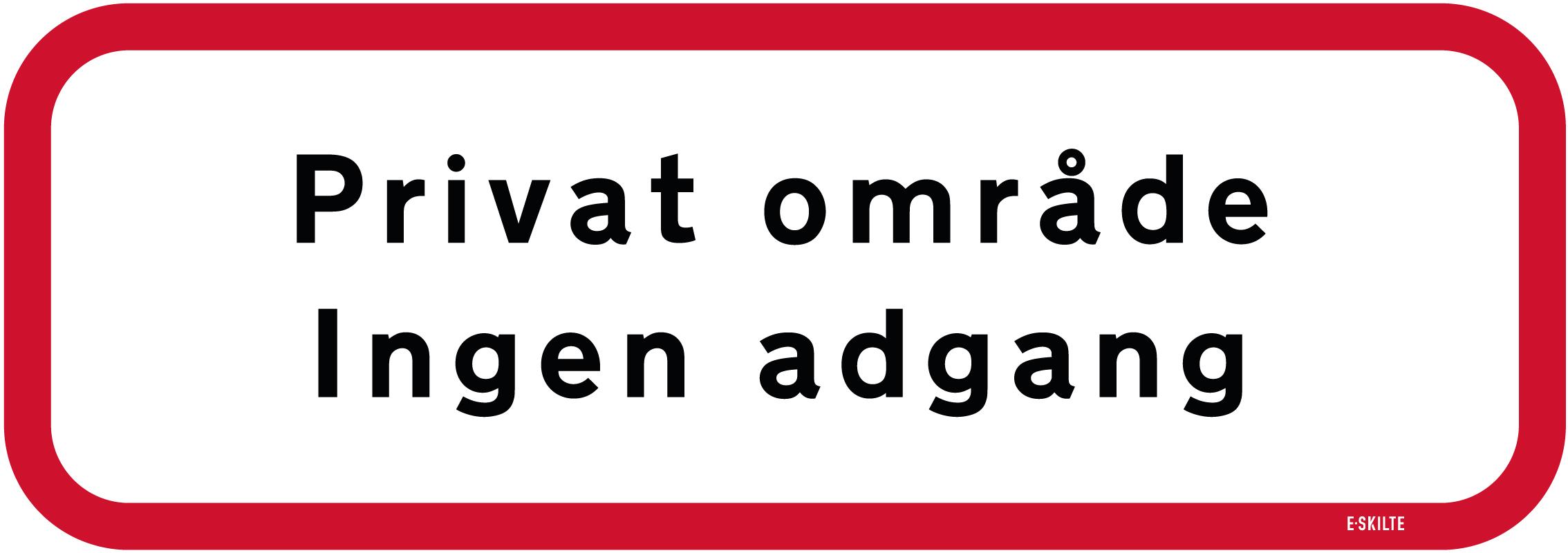 Privat område Ingen adgangs skilt