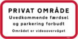 Privat område Uvedkommende færdsel og parkering forbudt Området er videovervåget skilt