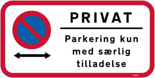 Privat Parkering kun med særlig tilladelse skilt