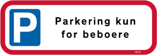 Parkering kun for beboere skilt