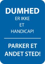 Dumhed er ikke et handicap skilt