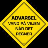 Advarsel Vand på vejen når det regner
